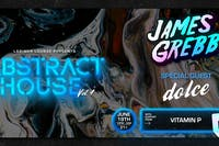 Abstract House Vol. 4: James Grebb with Special Guest dolce and Vitamin P