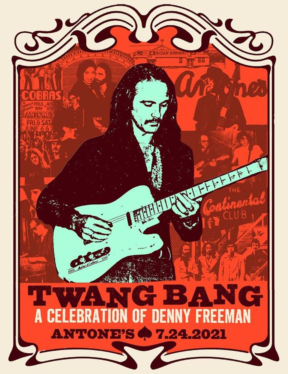 Antone's Anniversary: Twang Bang - A Celebration of Denny Freeman