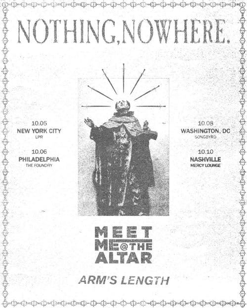 nothing,nowhere. w/ Meet Me @ The Altar & Arms Length