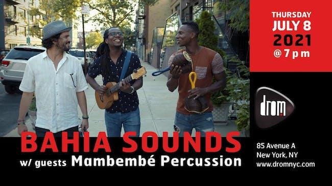 Bahia Sounds w/ guests Mambembé Percussion