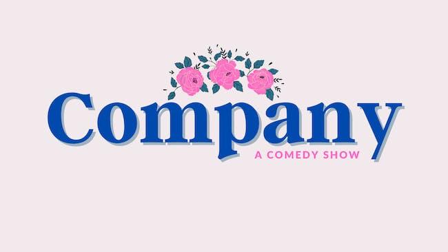 Company: A Comedy Show