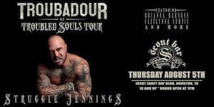 STRUGGLE JENNINGS - Troubadour Of Troubled Souls Tour