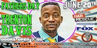 FATHERS DAY! Trenton Davis as seen on Bar Rescue, Laughs on Fox and more!