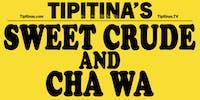 Sweet Crude & Cha Wa