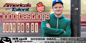 The Famous Mad House Comedy Club  Showcase Special starring John Hastings!