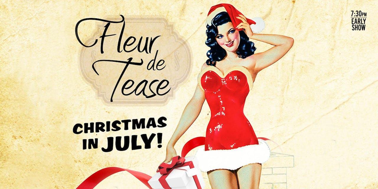 Fleur de Tease Presents: Christmas in July! (7:30PM)
