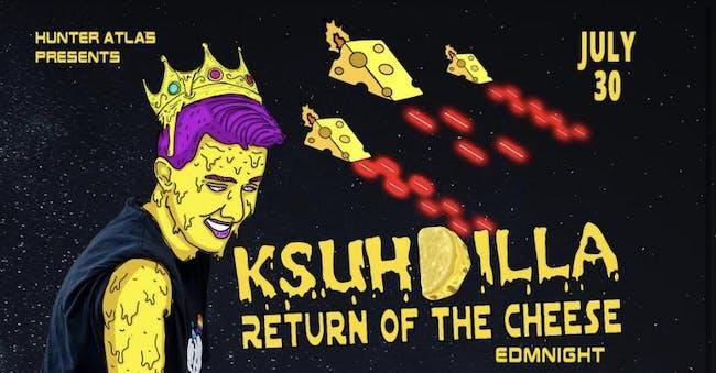 KSUHDILLA: Return Of The Cheese EDM NIGHT