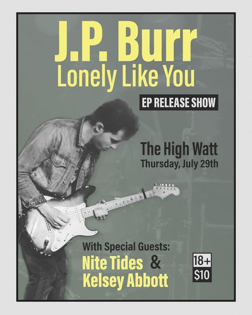 """J.P. Burr """"Lonely Like You"""" EP Release Show"""