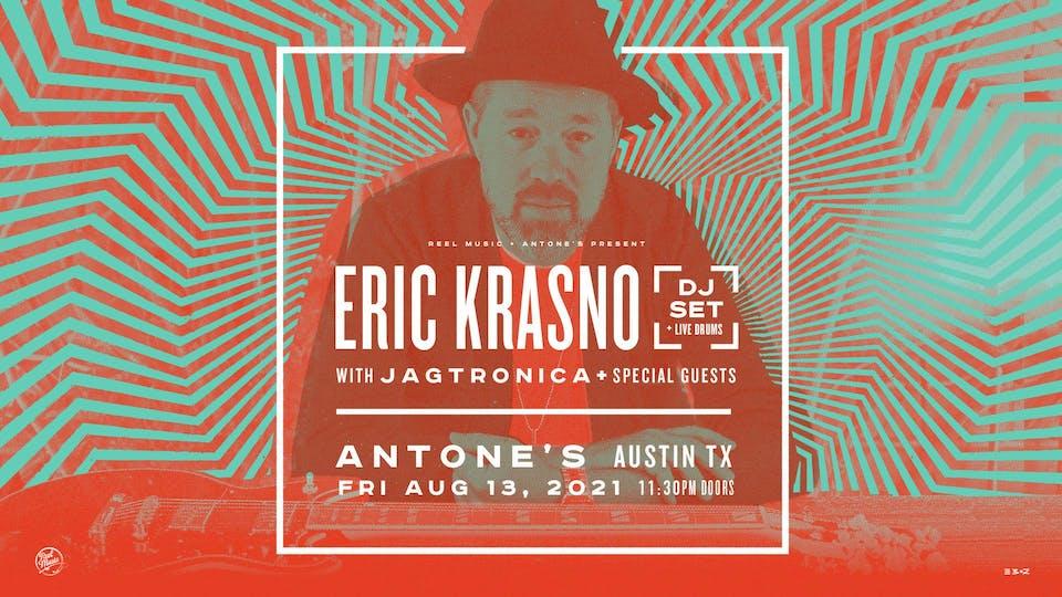 Late Night: Eric Krasno (DJ Set + Live Drums) w/ Jagtronica & Guests