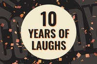 WEDNESDAY AUGUST 11: TEN YEARS OF LAUGHS!