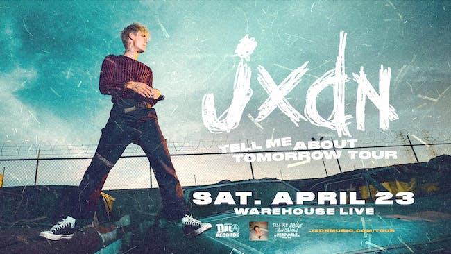 jxdn - Tell Me About Tomorrow Tour