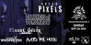Darkness of Tomorrow * Dread Pixels * Planet Gears * Avoid The Moon