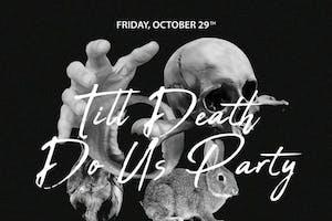 Till Death Do Us Party @ SLATE 10/29