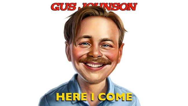Gus Johnson: Here I Come