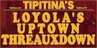 Loyola's Uptown Threauxdown