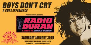 Boys Don't Cry- a Cure Experience + Radio Duran- a tribute to Duran Duran
