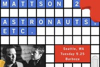 The Mattson 2 & Astronauts, Etc.