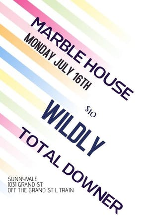 Marble House, Wildly, Total Downer