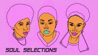 Soul Selections with Sassyblack, Whoisskitzo, Joyelle Johnson