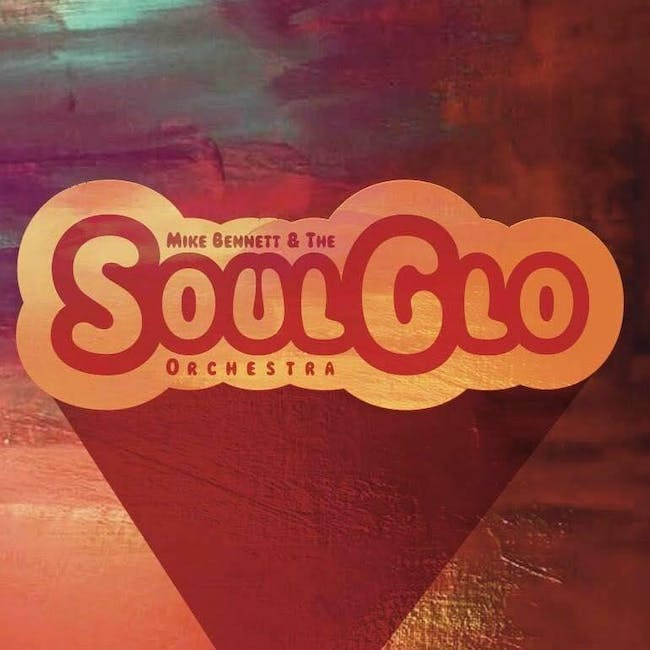 Mike Bennett & The SoulGlo Orchestra with On The Sun and Favorite States