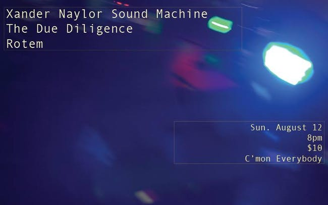 Xander Naylor Sound Machine with The Due Diligence, Rotem and Julie Hill