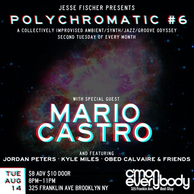 Polychromatic #6 with special guest Mario Castro