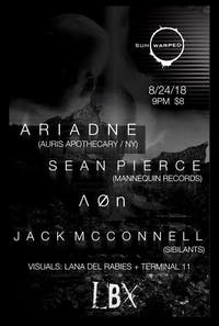 ARIADNE // SEAN PIERCE // A0N // JACK MCCONELL