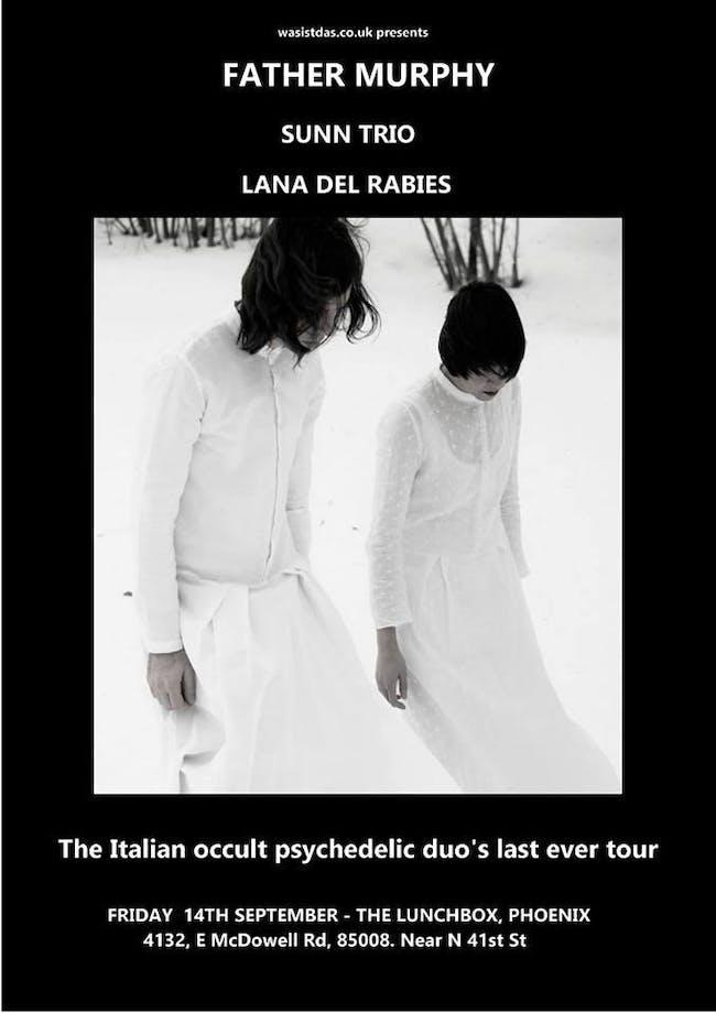 Father Murphy // Sunn Trio // Lana Del Rabies