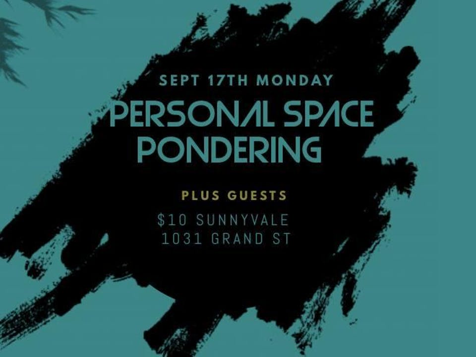 Personal Space, Pondering, Plus Guests