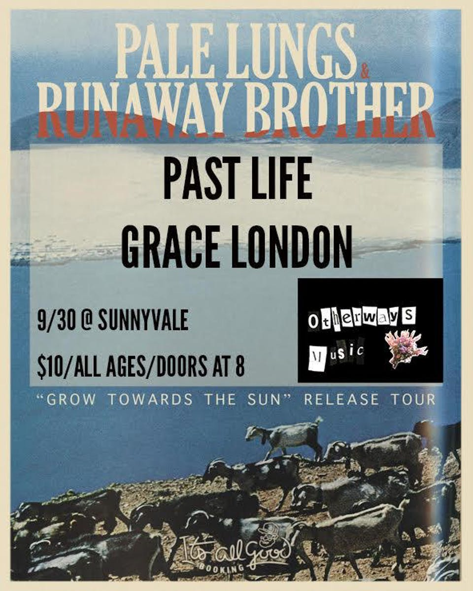 Pale Lungs, Runaway Brother Past Life, Grace London