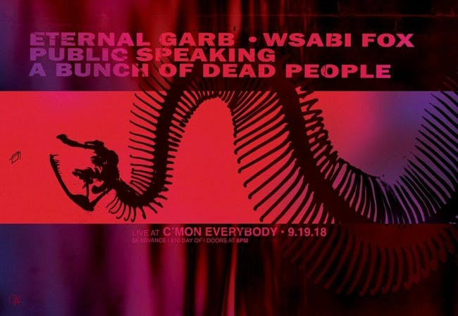 Public Speaking, A Bunch of Dead People, Wsabi Fox, Eternal Garb