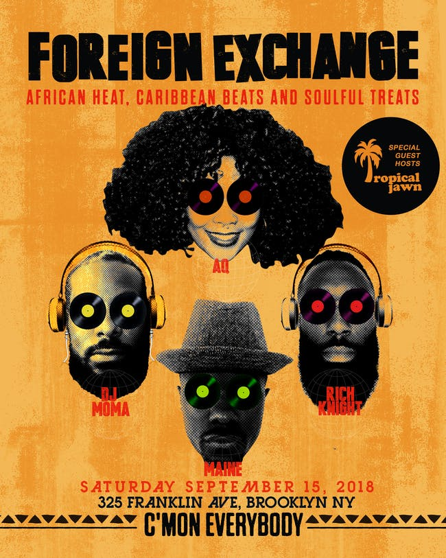 Foreign Exchange w/Moma, AQ & Rich Knight, Hosted by Maine & Tropical Jawn