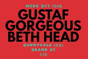 Gustaf, Gorgeous, Beth Head