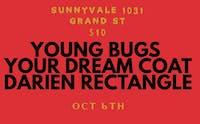 Young Bugs, Your Dream Coat, Darien Rectangle