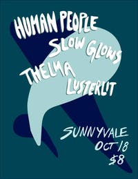Human People/Slow Glows/Thelma/Lusterlit