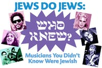 Jews Do 'Who Knew?' - Musicians you didn't know were Jewish!