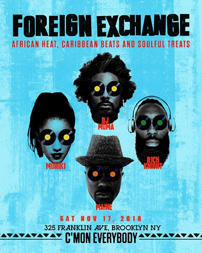 Foreign Exchange with DJ Moma, Moniki, Rich Knight, Maine
