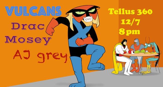 Drac Mosey // Vulcans // A.J. Grey