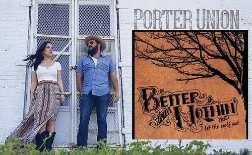Porter Union with Better Than Nothin'
