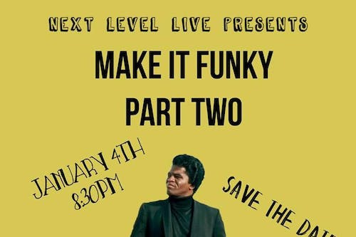 Next Level Live Presents Make It Funky Part 2