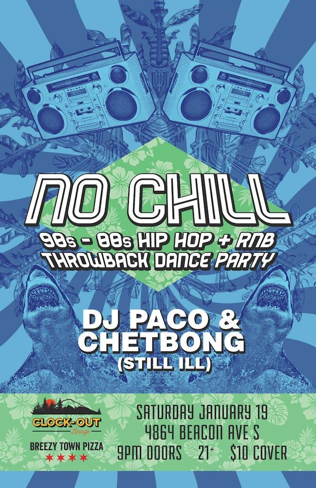 No Chill 90's- 00's  Hip Hop + RNB Dance Party
