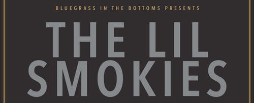 Bluegrass in the Bottoms presents The Lil Smokies