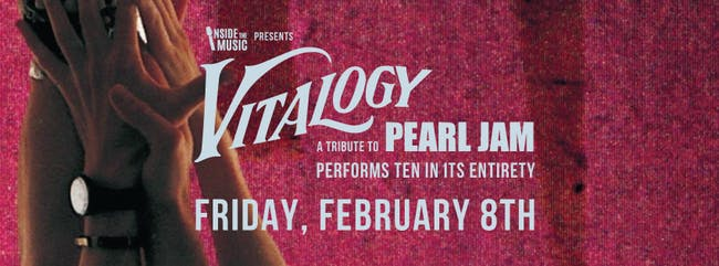"""Vitalogy: A Tribute To Pearl Jam Performs """"10"""" In Its Entirety"""