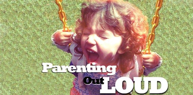 Parenting Out Loud