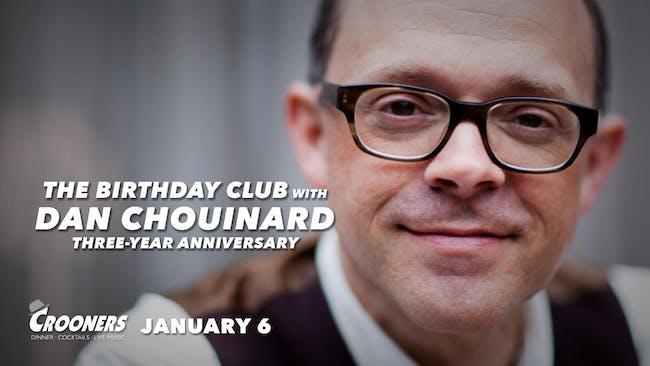The Birthday Club with Dan Chouinard Three Year Anniversary