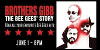 Brothers Gibb: The Bee Gees' Story