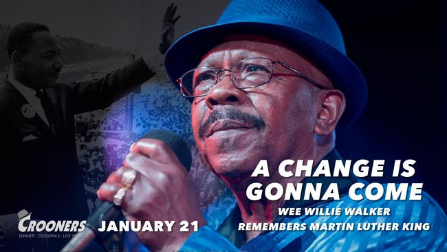 A Change Is Gonna Come - Wee Willie Walker Remembers MLK