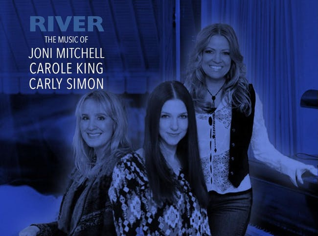 River - The Music of Joni Mitchell, Carole King and Carly Simon