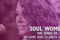 Soul Women - The Music of Eva Cassidy, Rickie Lee Jones and Laura Nyro