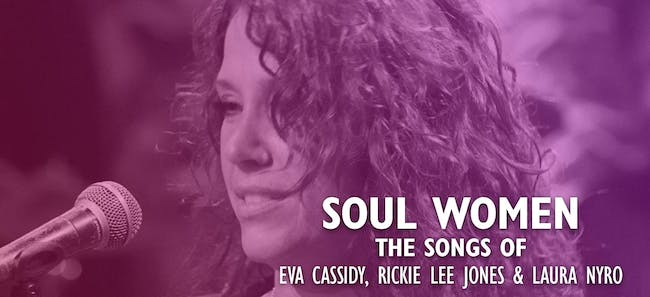 Soul Women - The Music of Cate Fierro, Katie Gearty and Leslie Ball